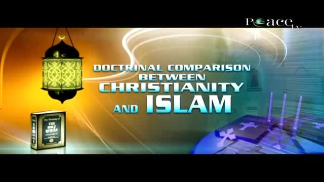Doctrinal Comparison Between Christianity and Islam.Epi 11.