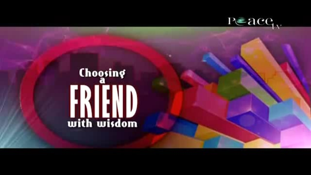 Choosing a Friend with Wisdom - Part 2