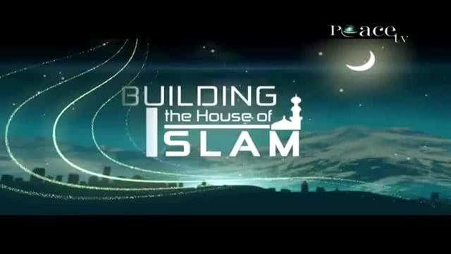 Building the House of ISLAM - Part 1