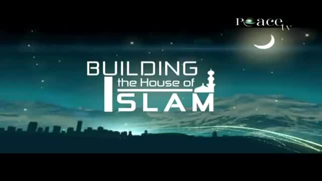 Building the House of ISLAM - Part 2