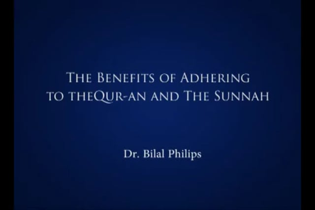 Adhering to Quran & Sunnah - Part A  by Dr. Bilal Philips