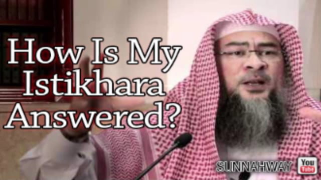 How Is My Istikhara Answered? - Sheikh Assim Al Hakeem