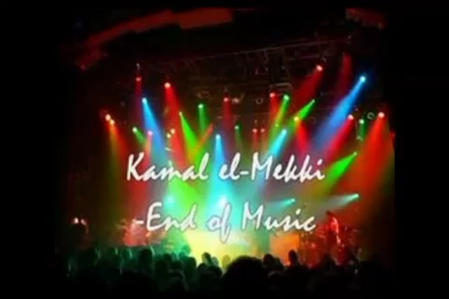 The End of Music - Kamal El Mekki