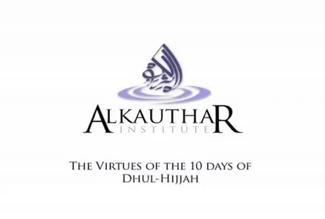 The 10 Days Of Dhul-Hijjah.
