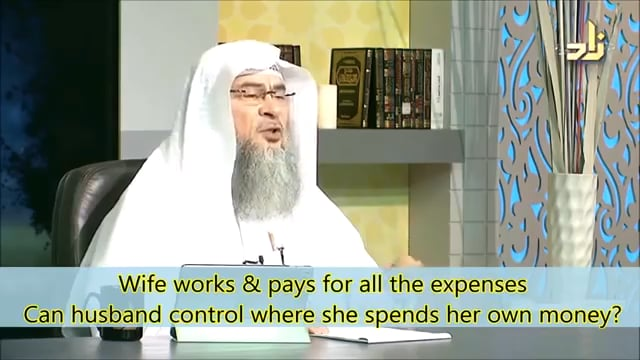 Husband's right on wife's income and can he stop her from spending on her parents? - Assim Al Hakeem