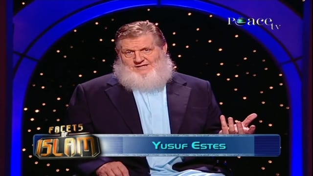 Facets of Islam :: Complete :: by Sheik Yusuf Estes :: Part 11