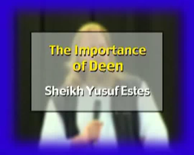 Importance of Deen by Sheikh Yusuf Estes