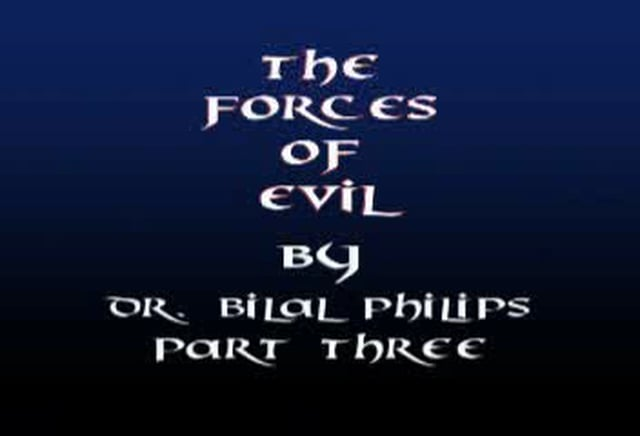 Forces of Evil 3 of 8 by Dr Bilal Philips