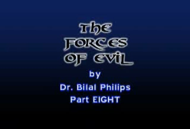 Forces of Evil 8 of 8 by Bilal Philips
