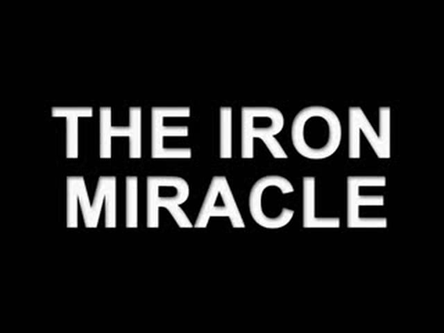 The Iron Miracle