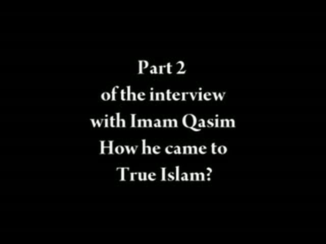 Why Imam Qasim chose Islam part 2