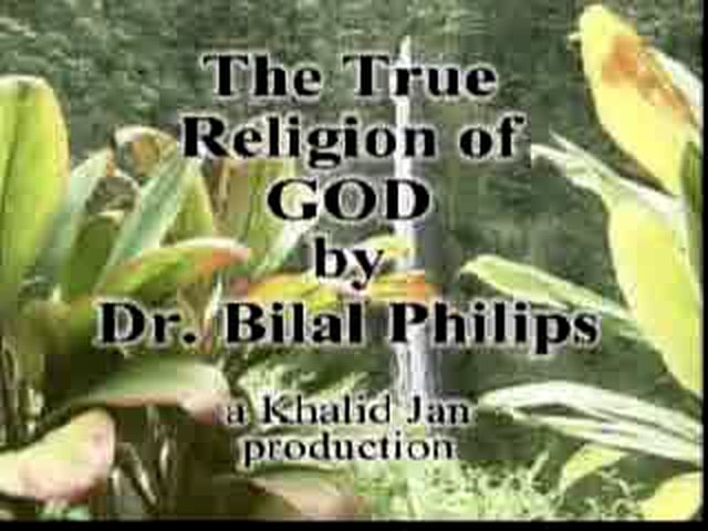 The True Religion of God - Dr. Bilal Philips