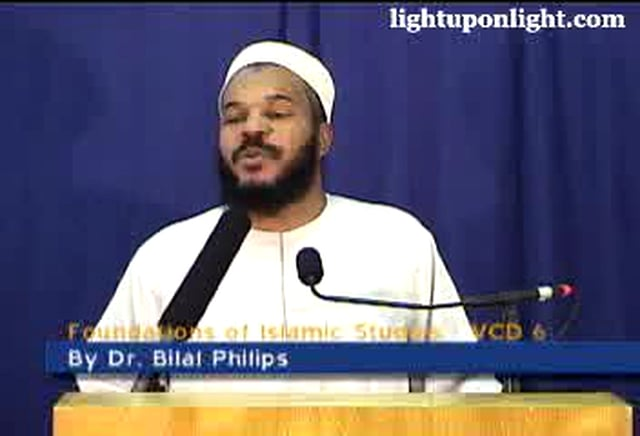 Foundations of Islamic Studies 6of21 - Dr. Bilal Philips