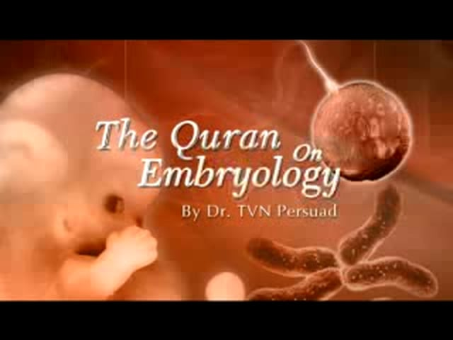 Quran On Embryology Dr. TVN Persuad