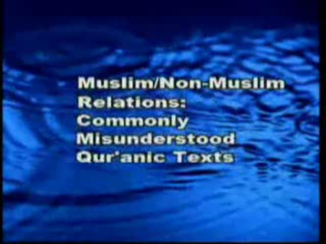Commonly Misunderstood Quranic Texts  ( 1 of 3 ) - Dr. Jamal Badawi