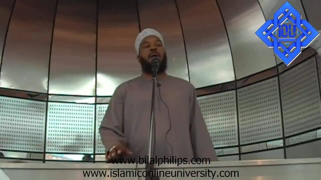 Oneness of Allah (Tauheed) 1/5 - Khutbah by Dr. Bilal Philips